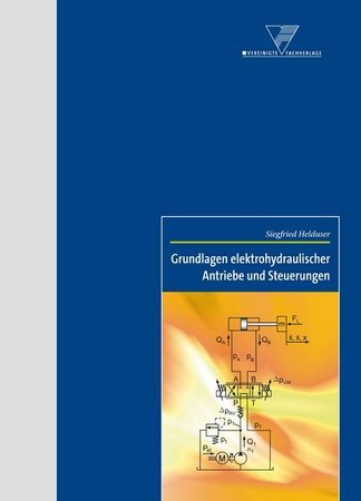 Grundlagen elektrohydraulischer Antriebe und Steuerungen