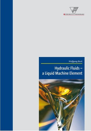Hydraulic Fluids - a Liquid Machine Element